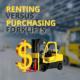 Renting versus Purchasing Forklifts