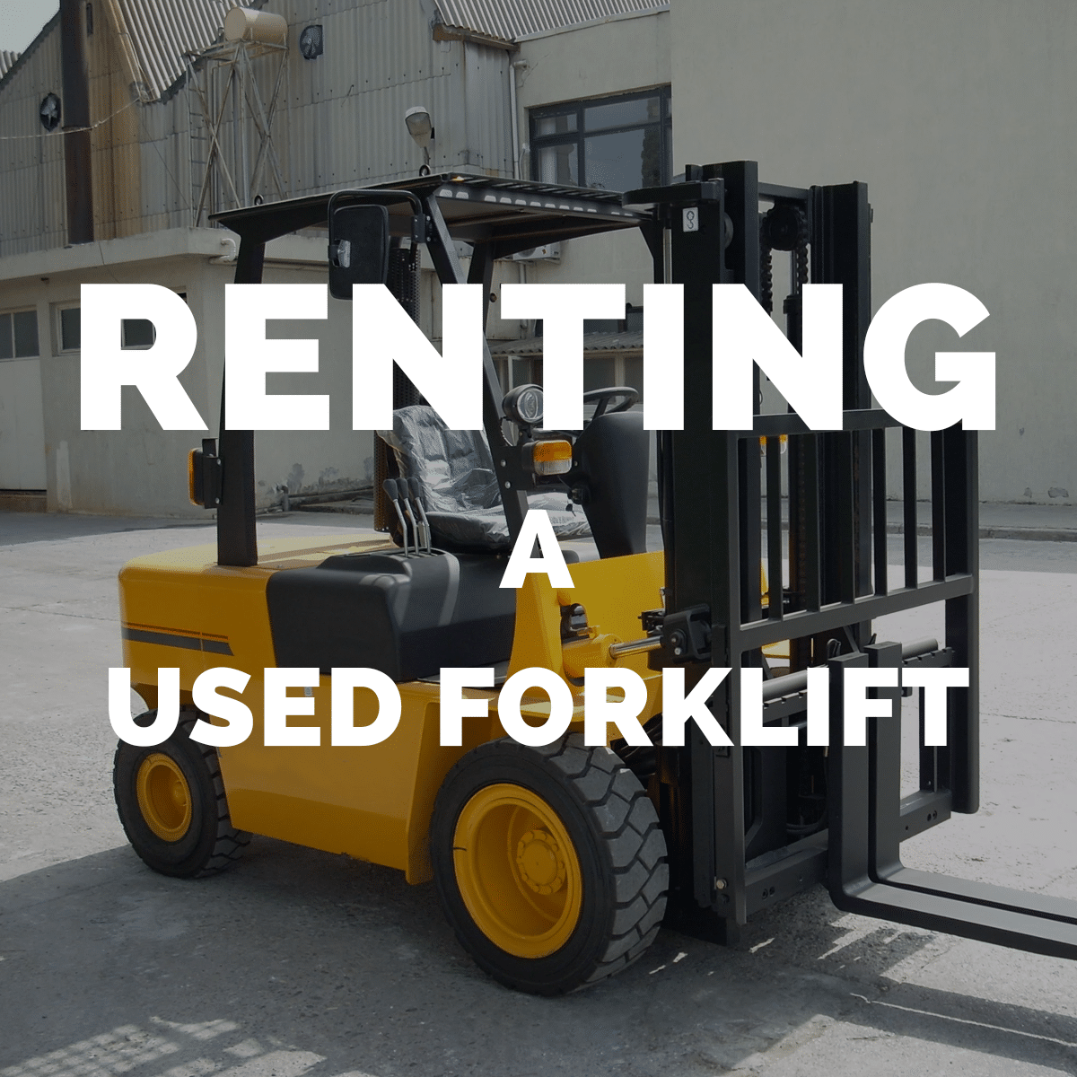 Renting Used forklifts